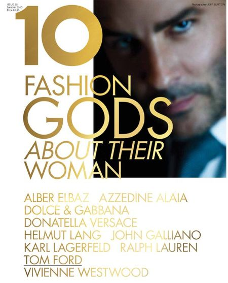 10 MAGAZINE Karl Lagerfeld, Tom Ford, Vivienne Westwood, Ralph Lauren, John Galliano, Donatella Versace, Dolce & Gabbana in 10 Years, 10 Covers, 10 Fashion Gods. www.imageamplified (5)
