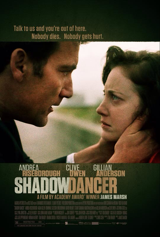 CINEMA SCAPE: Shadow Dancer by James Marsh Starring Andrea Riseborough ,Clive Owen & Gillian Anderson. In Theaters May 31, 2013