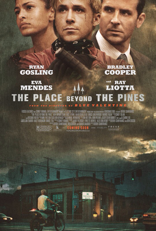 CINEMA SCAPE: The Place Beyond the Pines by Derek Cianfrance Starring Ryan Gosling, Bradly Cooper, Eva Mendes & Rose Byrne. In Theaters March 29, 2013